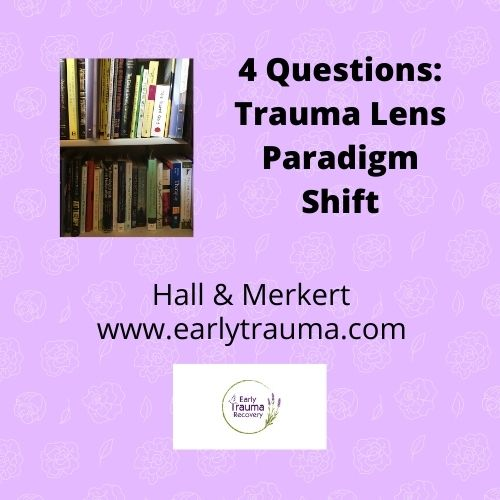 Four Questions about the Trauma Lens Paradigm Shift